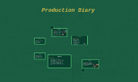 Production Diary