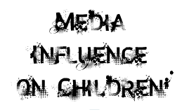 Media Influence - Advertising and Children