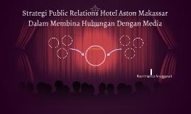 Strategi Public Relations Hotel Aston Makassar Dalam Membina