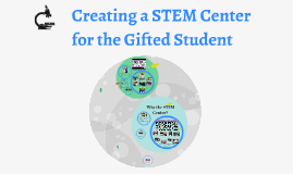 Creating a STEM Space for the Gifted Child