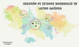 Creación de estados nacionales en latino américa