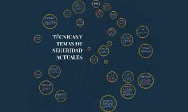 Copy of Copy of TÉCNICAS Y TEMAS DE SEGURIDAD ACTUALES