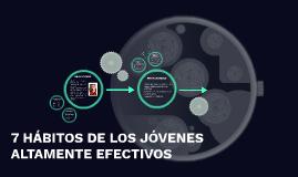 7 HÁBITOS DE LOS JÓVENES ALTAMENTE EFECTIVOS