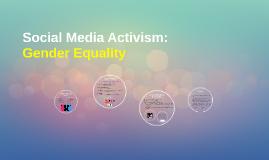 Social Media Activism : Gender Equality