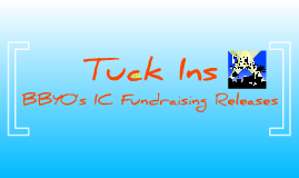 Tuck Ins - BBYO's IC Fundraising Releases