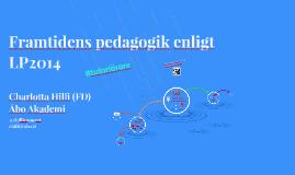 Pedagogik för framtiden enligt LP2014