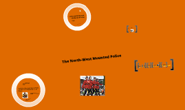 The North-West Mounted Police