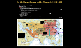 Mongol Eurasia and Its Aftermath,1200-1500 (Ch 12)
