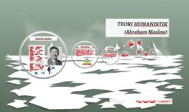TEORI HUMANISTIK (Abraham Maslow)