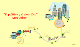 """""""El político y el científico"""""""