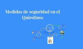 Medidas de seguridad en el Quirofano