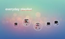 everyday playlist