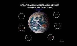 ESTRATEGIAS RECOMENDADAS PARA BUSCAR INFORMACION EN INTERNET