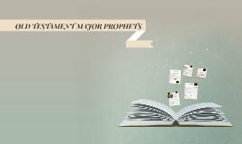 OLD TESTAMENT MAJOR PROPHETS