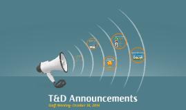 T&D Announcements- 10/18/16