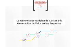 La Gerencia Estratégica de Costos y la Generación de Valor e
