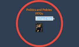 Politics and Polcies 1970s
