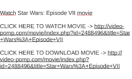 Watch Star Wars: Episode VII movie