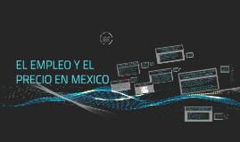 EL EMPLEO Y EL PRECIO EN MEXICO