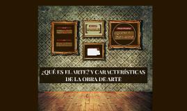 Copy of ¿QUÉ ES EL ARTE? Y CARACTERISTICAS DE LA OBRA DE ARTE