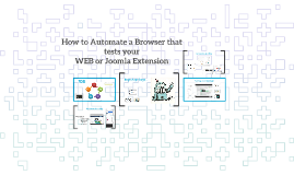 Copy of How to Automate a Browser that tests your WEB or Joomla Exte