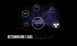 DETERMINISME I CAOS