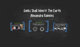 Geeks Shall Inherit The Earth
