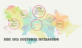 DISC 102: Customer Interaction