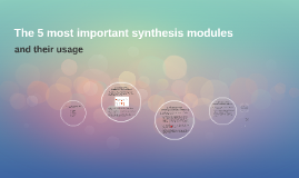 The 5 most important synthesis modules