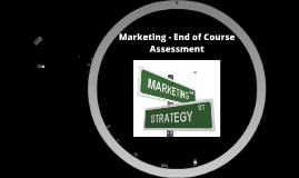 Marketing - End of Course Assessment Study Guide