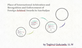 Place of International Arbitration and Recognition and Enfor