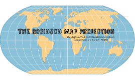 The Robinson Map Projection