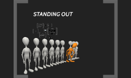 How to Standing Out