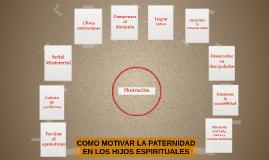 COMO MOTIVAR LA PATERNIDAD EN LOS HIJOS ESPIRITUALES