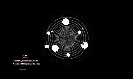 Teoría Quimiosintética Sobre el Origen de la Vida