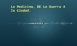 La medicina, de la guerra a la cieudad
