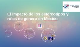 El impacto de los estereotipos y roles de genero en Mexico