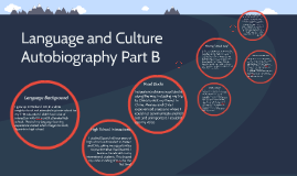 Language and Culture Autobiography Part B