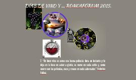 DÍAS DE VINO Y ... RONCAFÓRUM 2015.