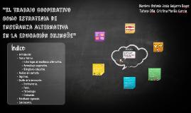 """Copy of """"El trabajo cooperativo como estrategia de enseñanza alterna"""