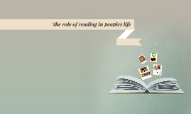The role of reading in peoples life