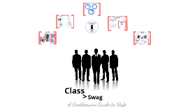 Class > Swag: A Gentleman's Guide to Style