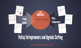 Policy Entrepreneurs and Agenda Setting