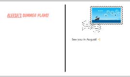 Aleesa // Summer Plans!