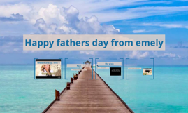 Happy fathers day from emely