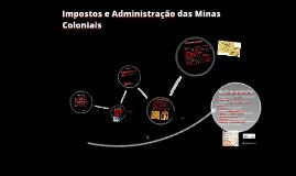 Ouro - Impostos e administração das minas coloniais