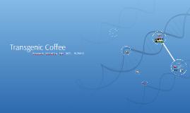 Copy of Transgenic Coffee