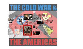 Truman and the Cold War/Cold War and the Americas IB History