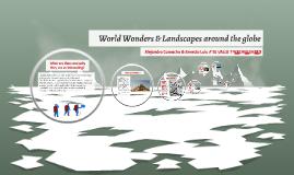 World Wonders & Landscapes around the globe