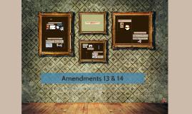Amendments 13 & 14